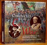 Chronicles of the Civil War: An Illustrated History of the War Between the States