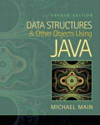 Data Structures and Other Objects Using Java (4th Edition)