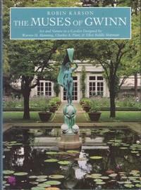 The Muses of Gwinn: Art and Nature in Garden Designed by Warren H. Manning Charles AS. Platt...