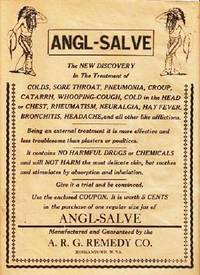 ANGL-SALVE -- The New Discovery...  [broadside]:; In the Treatment of Colds, Sore Throat, Pneumonia, Croup, Catarrh, Whooping-Cough, Cold in the Head or Chest, Rheumatism, Neuralgia, Hay Fever, Bronchitis, Headache...