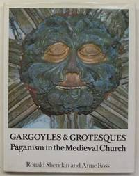 Gargoyles and grotesques: paganism in the medieval church. by  Anne  and Ross - First edition - 1975 - from Lost and Found Books (SKU: 16113)