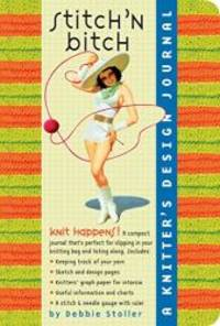 image of Stitch 'N Bitch:  A Knitter's Design Journal