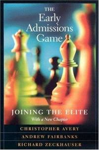 The Early Admissions Game : Joining the Elite, with a New Chapter
