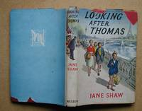 Looking After Thomas. by  Jane Shaw - Hardcover - Reprint. - 1959 - from N. G. Lawrie Books. (SKU: 46903)