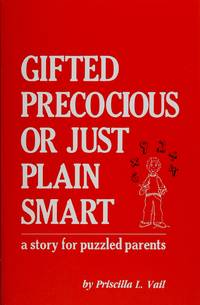 Gifted Precocious or Just Plain Smart: a Story for Puzzled Parents