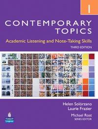 CONTEMPORARY TOPICS 1 3/E STBK 235570: Academic Listening and Note-Taking Skills (Intermediate):...