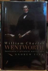 image of William Charles Wentworth; Australia's Breatest Native Son