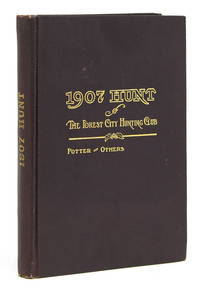 The 1907 Hunt of the Forest City Hunting Club in the Wilds of Northern Maine