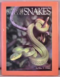 Snakes (Sierra Club Wildlife Library).