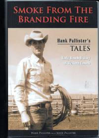Smoke From the Branding Fire: Early Ranch History of Western Canada
