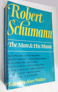 image of Robert Schumann: The Man & His Music.