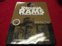 Regina Rams : A Winning Tradition: A Celebration of 50 Years of Excellence
