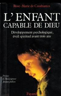 L'Enfant, capable de Dieu: De?veloppement psychologique, e?veil spirituel avant 3 ans (French Edition)