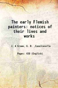 The early Flemish painters notices of their lives and works 1872