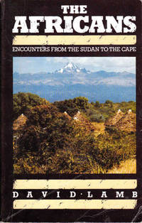 The Africans: Encounters From the Sudan to the Cape by  David Lamb - Paperback - 1990 - from Goulds Book Arcade (SKU: 145119)