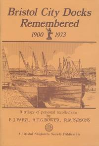 Bristol City Docks Remembered, 1900 - 1973.