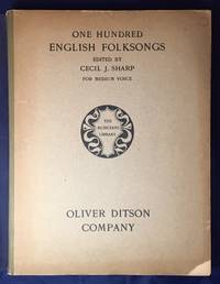 One Hundred English Folksongs Edited by Cecil J Sharp for Medium Voice