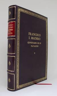 Francisco I. Madero. Centenario de su natalicio