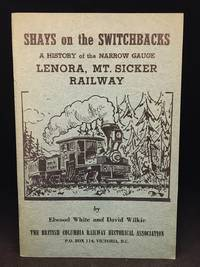 image of Shays on the Switchbacks; A History of the Lenora, Mt. Sicker Railway