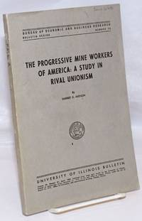image of The Progressive Mine Workers of America; a study in rival unionism