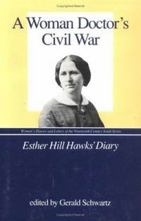 A Woman Doctor's Civil War : Esther Hill Hawks' Diary