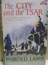 image of The City and the Tsar:  Peter the Great and the Move to the West, 1648-1762