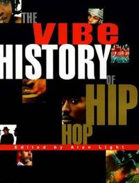 The Vibe History of Hip Hop by Vibe Magazine Staff - Paperback - 1999 - from ThriftBooks (SKU: G0609805037I5N00)