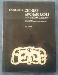 Chinese Archaic Jades from the Kwan Collection