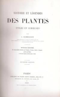 Histoire et légendes des plantes utiles et curieuses