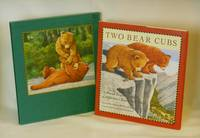 Two Bear Cubs  (Limited Edition, SIGNED BY AUTHOR AND ILLUSTRATOR)