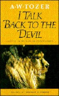 I Talk Back to the Devil : Straightforward Appeals for Christian Living