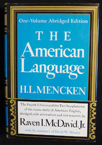 image of The American Language: An Inquiry into the Development of English in the United States by H. L. Mencken; The Fourth Edition and the Two Supplements, abridged, with annotations and new material, by Raven I. McDavid; With the assistance of David W. Maurer