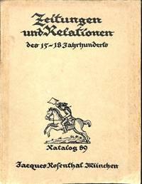 Catalogue 89: Zeitungen und Relationen des XV. bis XVIII. Jahrhunderts.
