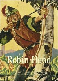 Robin Hood : A Classic Illustrated Edition
