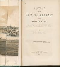 History of the City of Belfast in the State of Maine From its First  Settlement in 1770 to 1875