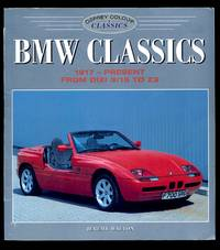 image of BMW Classics: 1917-Present from Dixi 3/15 to Z3