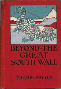 BEYOND THE GREAT SOUTH WALL: THE SECRET OF THE ANTARCTIC ..