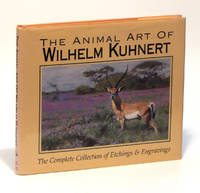 The Animal Art of Wilhelm Kuhnert: The Complete Collection of Etchings & Engravings