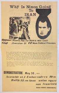 image of Why is Nixon going to Iran?: Oppose Nixon's plot for Iran & Mid-East. Stop: Execution of 12 more political prisoners [handbill]