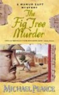 The Fig Tree Murder: A Mamur Zapt Mystery *Signed 1st UK*