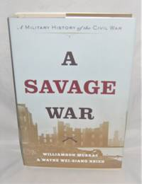 A Savage War  A Military History of the Civil War