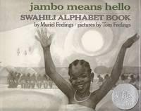 Jambo Means Hello.  Swahili Alphabet Book  [Caldecott Honor Book]