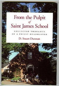 From the Pulpit of Saint James School: Collected Thoughts of a Priest Headmaster