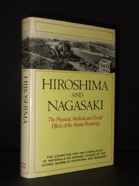 Hiroshima and Nagasaki. The Physical, Medical, and Social Effects of the Atomic Bombings
