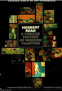 A Concise History of Modern Painting by Herbert Read - Paperback - Third Edition revised and updated - 1974 - from Ayerego Books (IOBA) and Biblio.co.uk