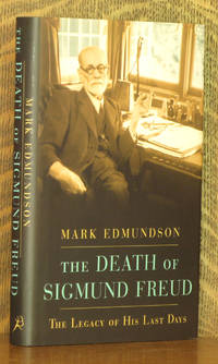 The Death of Sigmund Freud The Legacy of His Last Days