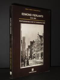Edmond Fierlants 1819-1869: Photographies d'Art et d'Architecture [SIGNED]