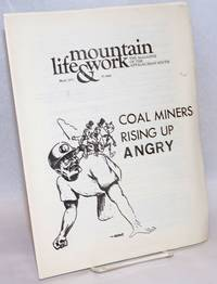 Mountain life & work, the magazine of the Appalachian South, March 1971, vol. 47, no. 3; Coal Miners Rising Up Angry
