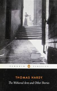 The Withered Arm and Other Stories 1874-1888 (Penguin Classics)