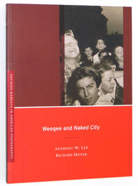 Weegee and Naked City by Weegee; Anthony W. Lee; Richard Meyer; Arthur Fellig - Paperback - 2008 - from A&D Books and Biblio.com